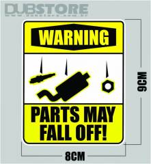 Adesivo Warning - Parts May Fall Off 8x9cm