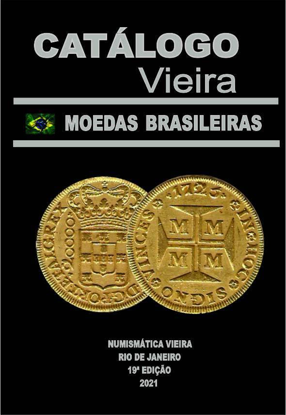 Catálogo Vieira de Moedas Brasileiras 19º Edição Ano de 2021. - Numismática Vieira