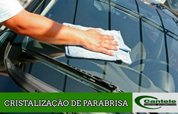 Cristalização de Parabrisa - Cantele Centro Automotivo