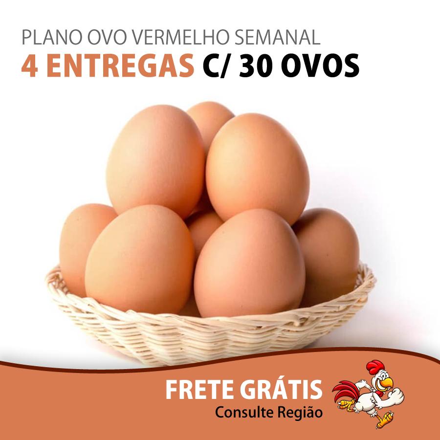 PLANO OVO VERMELHO SEMANAL - 4 ENTREGAS C/ 30 OVOS - Top Ovos
