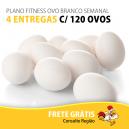 PLANO FITNESS OVO BRANCO - 4 ENTREGAS C/ 120 OVOS