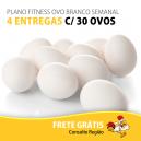 PLANO FITNESS OVO BRANCO - 4 ENTREGAS C/ 30 OVOS