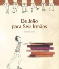DE JOÃO PARA SEIS IRMÃOS